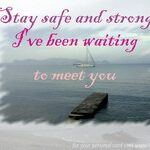 stay safe and strong miss you, ברכה אישית
